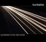 Kontakte - Soundtracks To Lost Road Movies